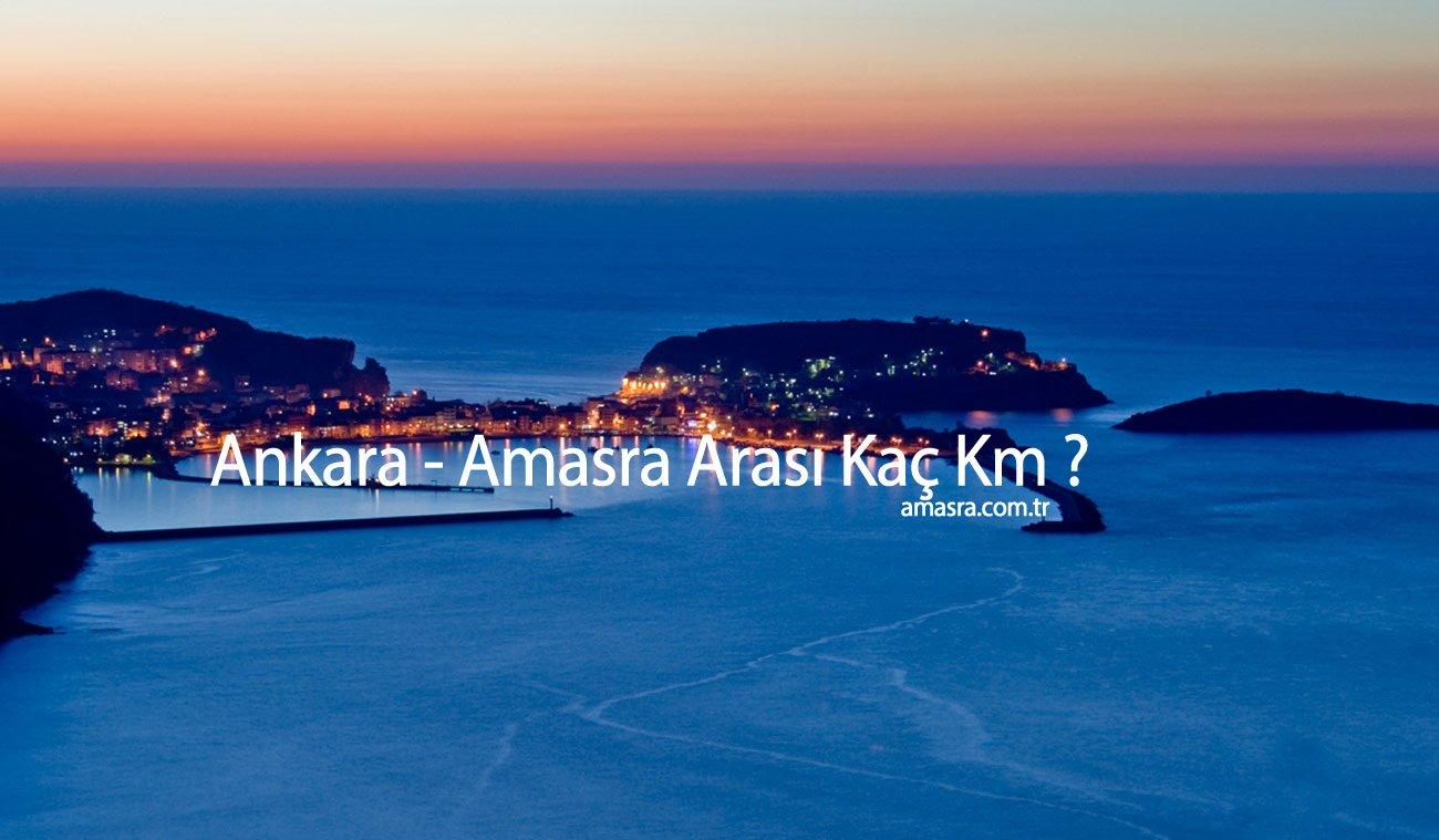 Ankara Amasra Arası Kaç Km?